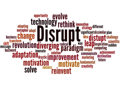 How – and why – to be a disruptor in business